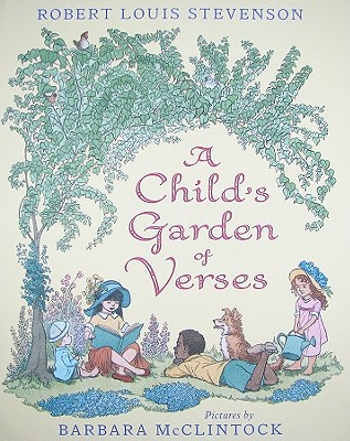 A Child's Garden of Verses By Stevenson, Robert Louis/ McClintock, Barbara (ILT)