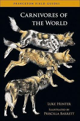 Carnivores of the World By Hunter, Luke/ Barrett, Priscilla (ILT)